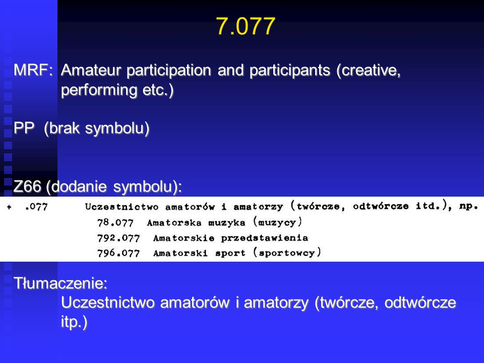 7.077 MRF: Amateur participation and participants (creative, performing etc.) PP (brak symbolu)