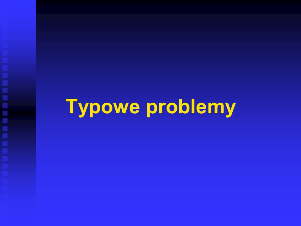 Typowe problemy