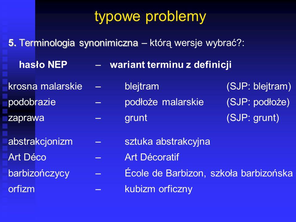 typowe problemy 5. Terminologia synonimiczna – którą wersje wybrać :