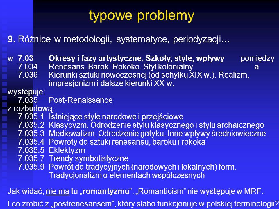 typowe problemy 9. Różnice w metodologii, systematyce, periodyzacji…