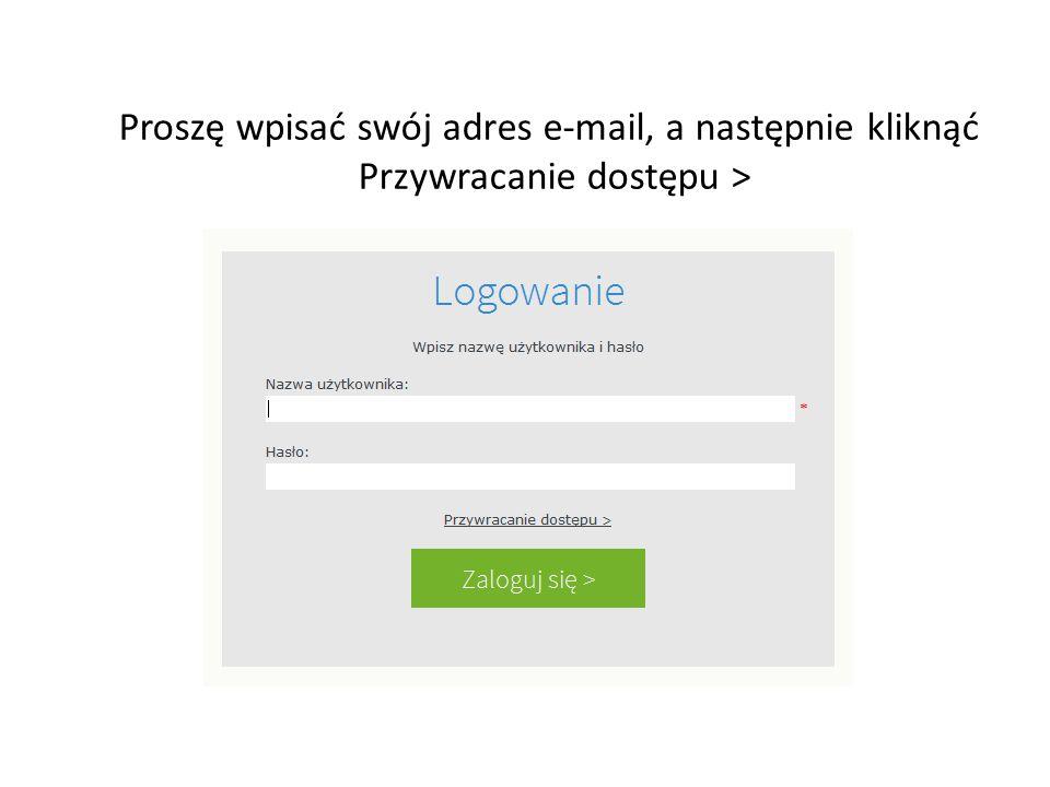Proszę wpisać swój adres e-mail, a następnie kliknąć