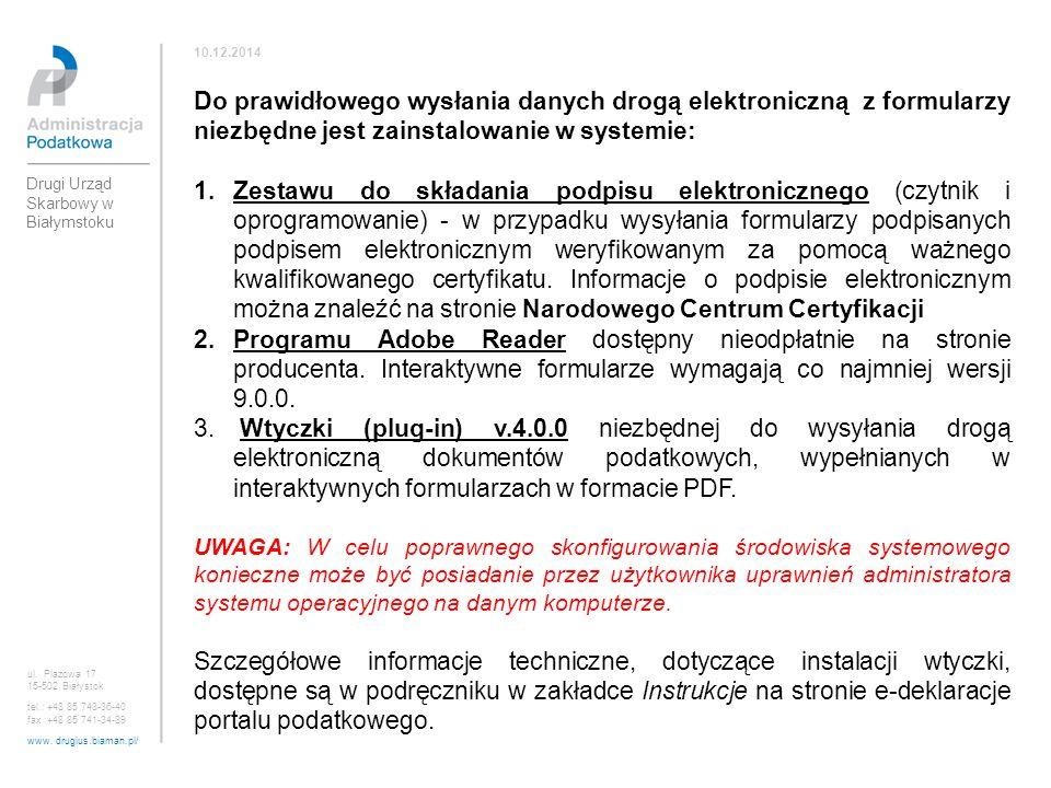 10.12.2014 Do prawidłowego wysłania danych drogą elektroniczną z formularzy niezbędne jest zainstalowanie w systemie: