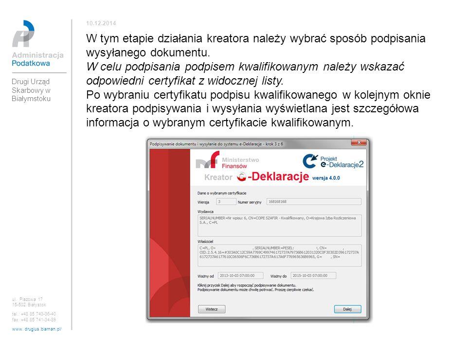 10.12.2014 W tym etapie działania kreatora należy wybrać sposób podpisania wysyłanego dokumentu.