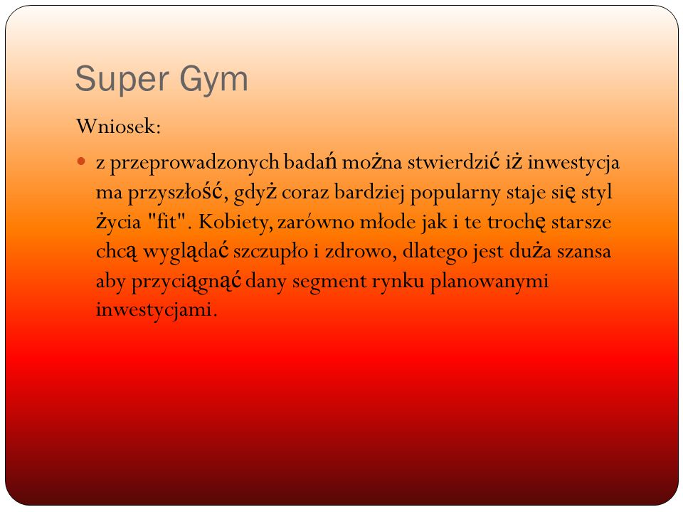 Super Gym Wniosek: