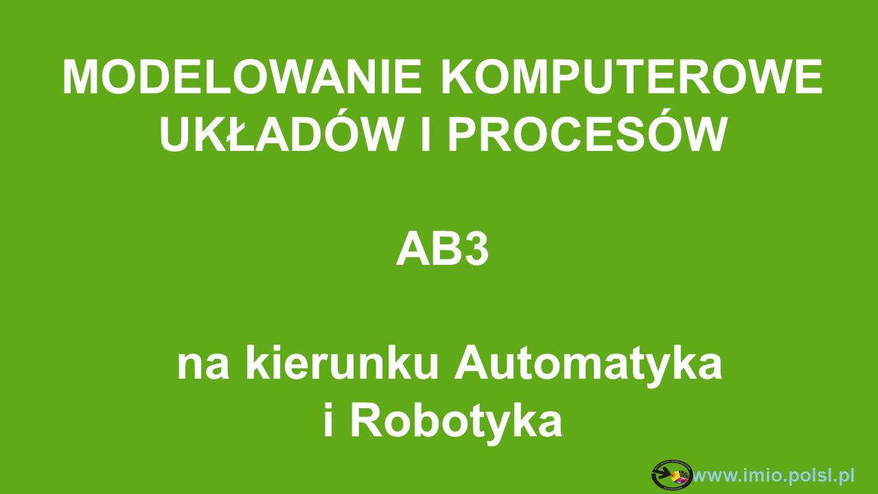 MODELOWANIE KOMPUTEROWE UKŁADÓW I PROCESÓW AB3 na kierunku Automatyka i Robotyka