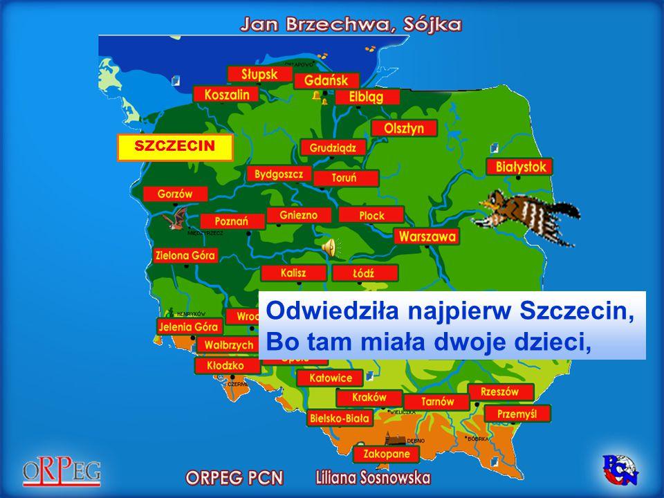 Odwiedziła najpierw Szczecin, Bo tam miała dwoje dzieci,