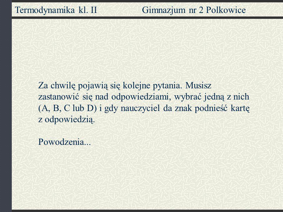Termodynamika II klasa Gimnazjum nr 2