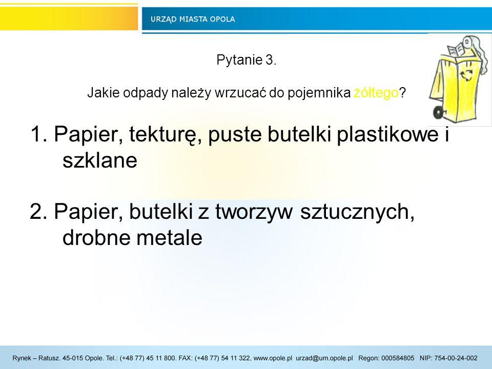 Pytanie 3. Jakie odpady należy wrzucać do pojemnika żółtego