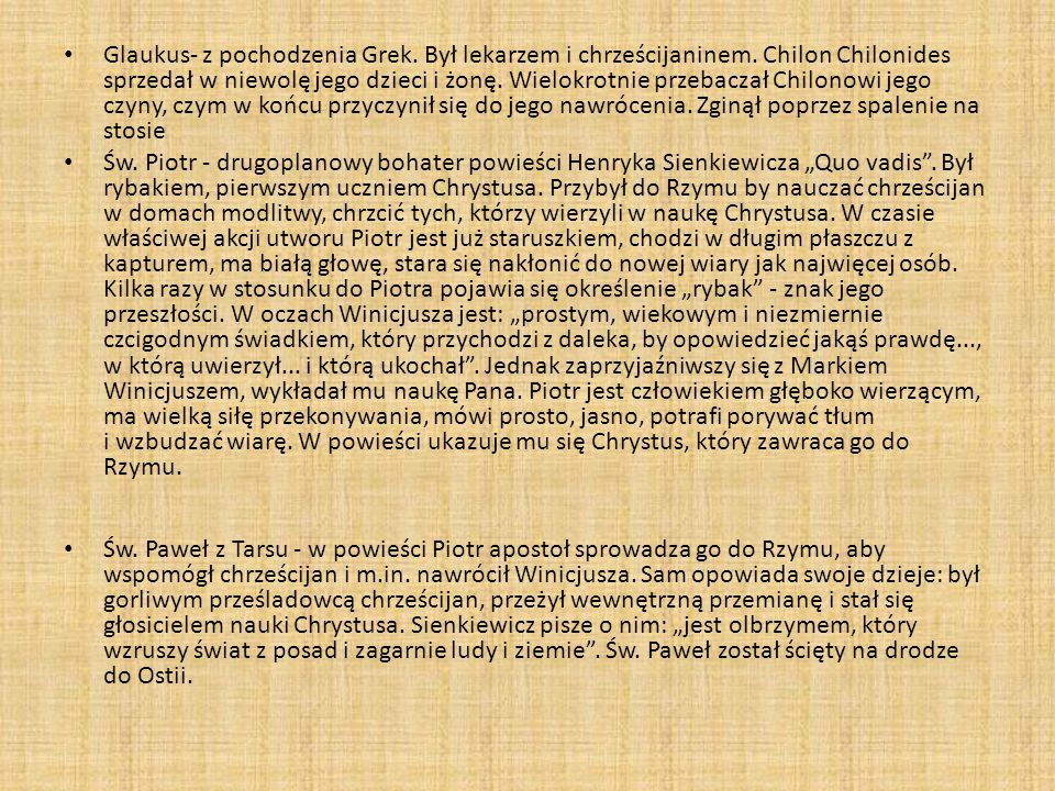 Glaukus- z pochodzenia Grek. Był lekarzem i chrześcijaninem