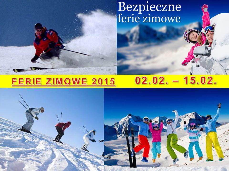 02.02. – 15.02. FERIE ZIMOWE 2015