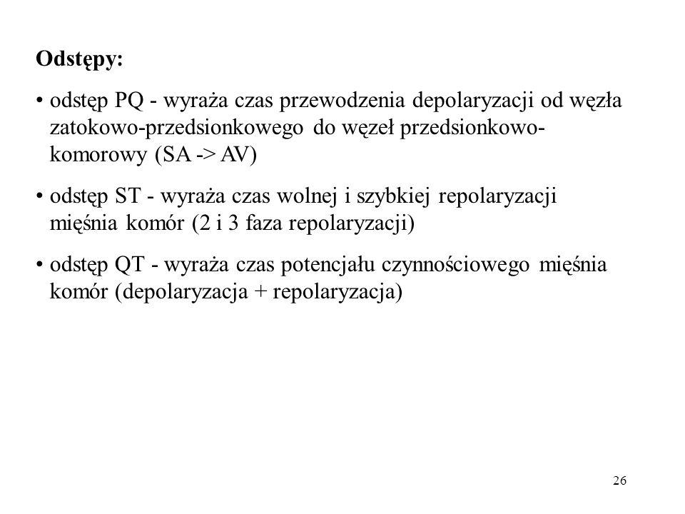 Odstępy: odstęp PQ - wyraża czas przewodzenia depolaryzacji od węzła zatokowo-przedsionkowego do węzeł przedsionkowo-komorowy (SA -> AV)