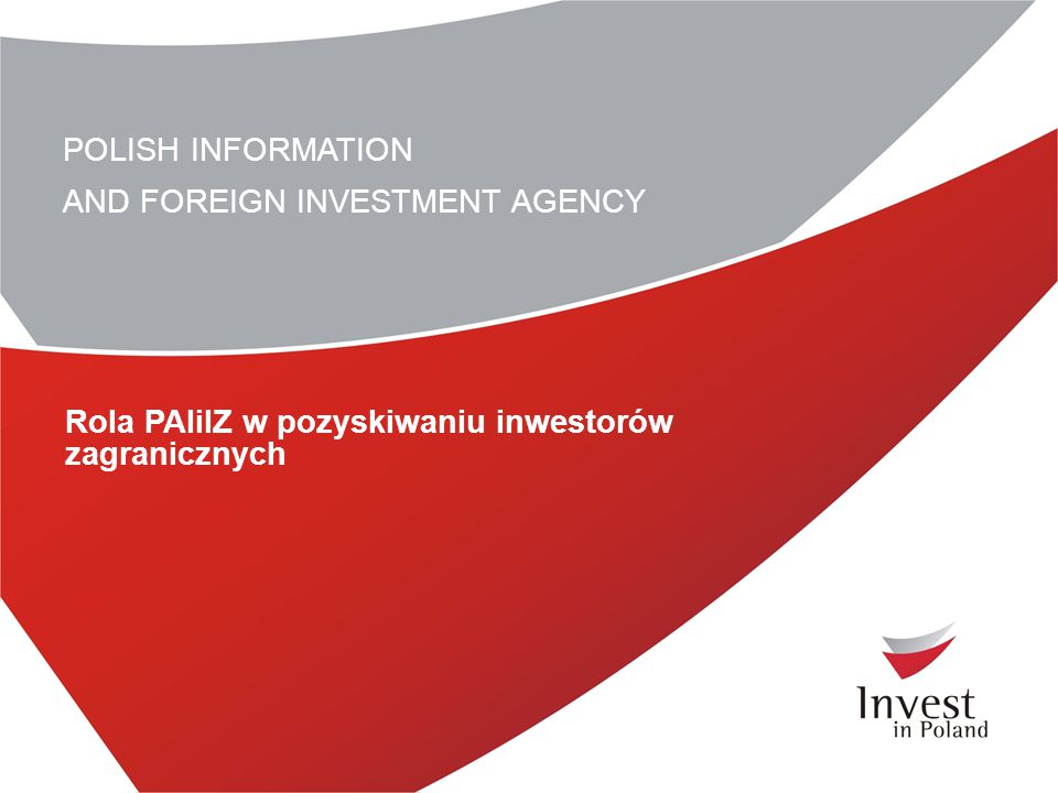 POLISH INFORMATION AND FOREIGN INVESTMENT AGENCY.