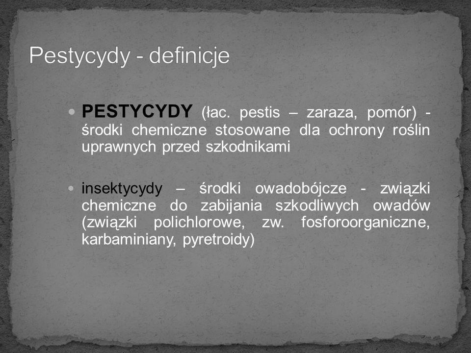 Pestycydy - definicje PESTYCYDY (łac. pestis – zaraza, pomór) - środki chemiczne stosowane dla ochrony roślin uprawnych przed szkodnikami.
