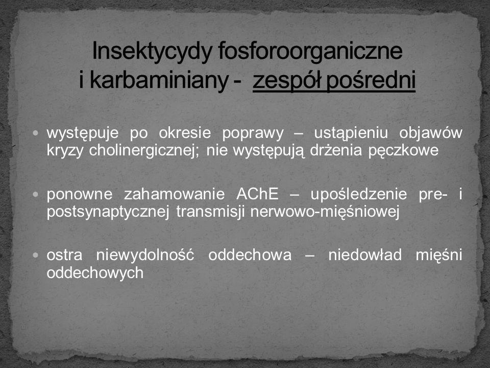 Insektycydy fosforoorganiczne i karbaminiany - zespół pośredni