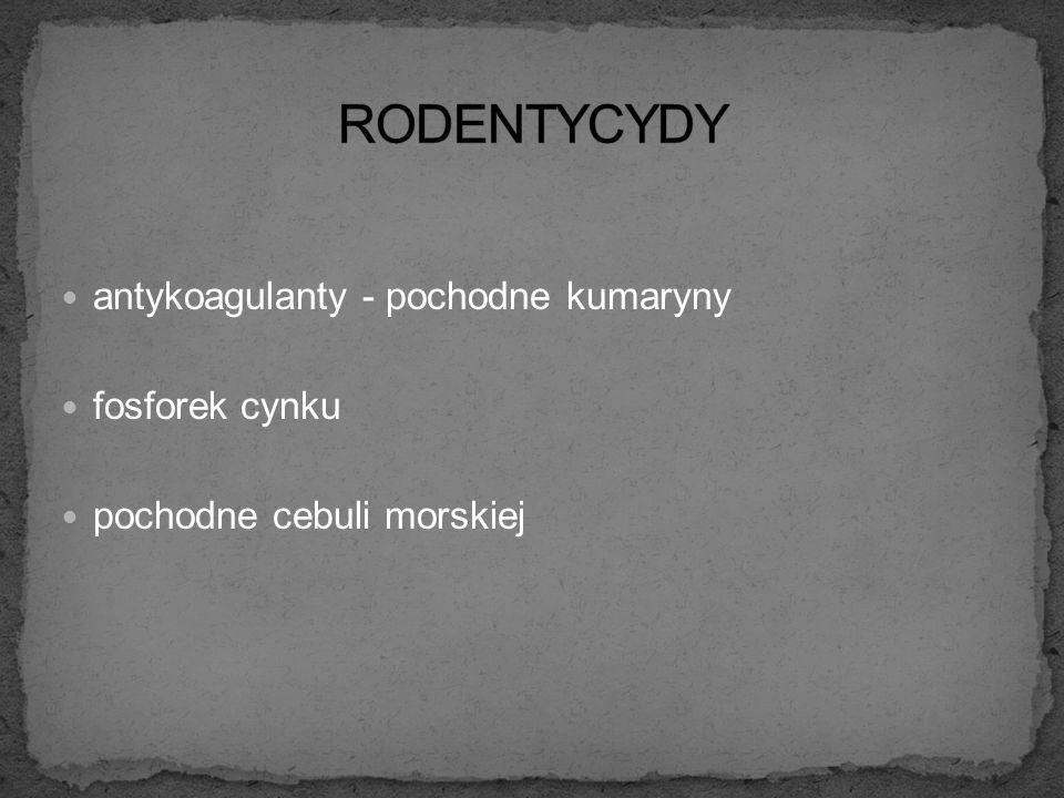 RODENTYCYDY antykoagulanty - pochodne kumaryny fosforek cynku