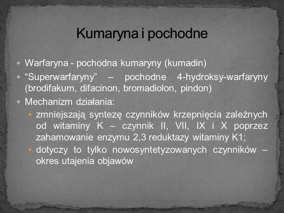 Kumaryna i pochodne Warfaryna - pochodna kumaryny (kumadin)