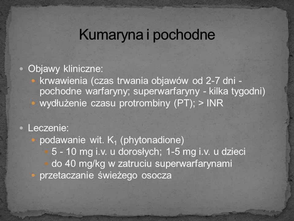Kumaryna i pochodne Objawy kliniczne: