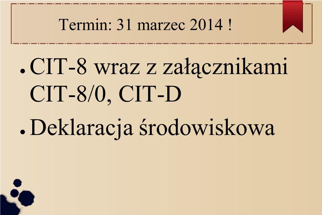 CIT-8 wraz z załącznikami CIT-8/0, CIT-D Deklaracja środowiskowa