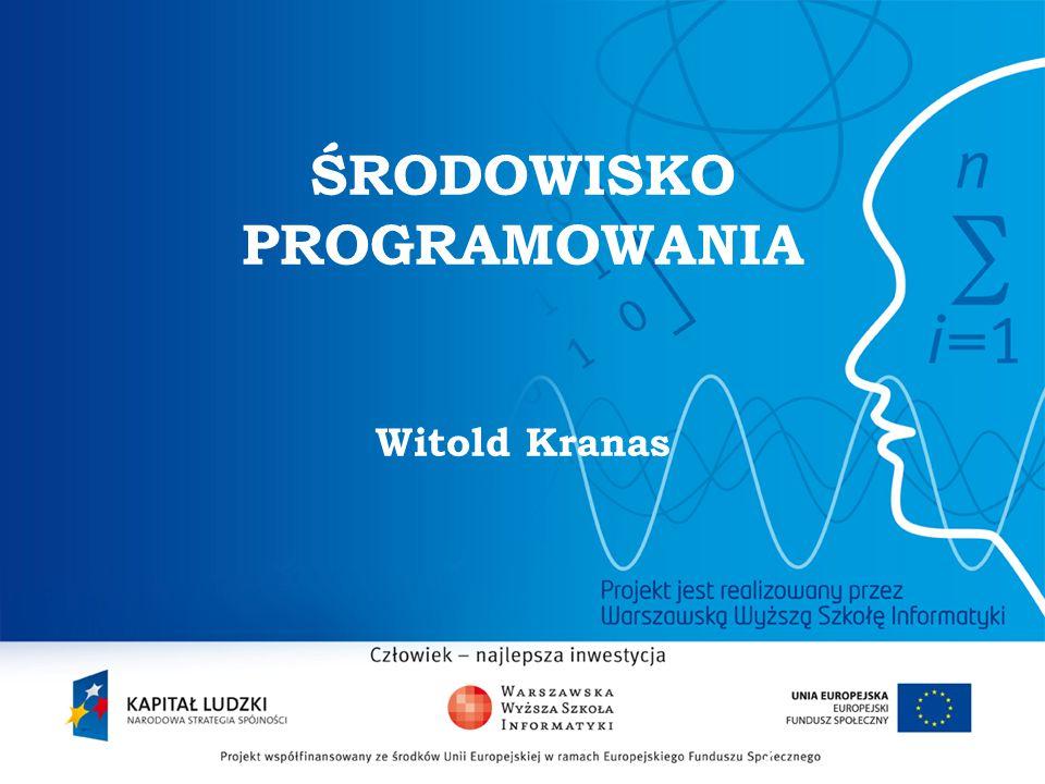 ŚRODOWISKO PROGRAMOWANIA Witold Kranas
