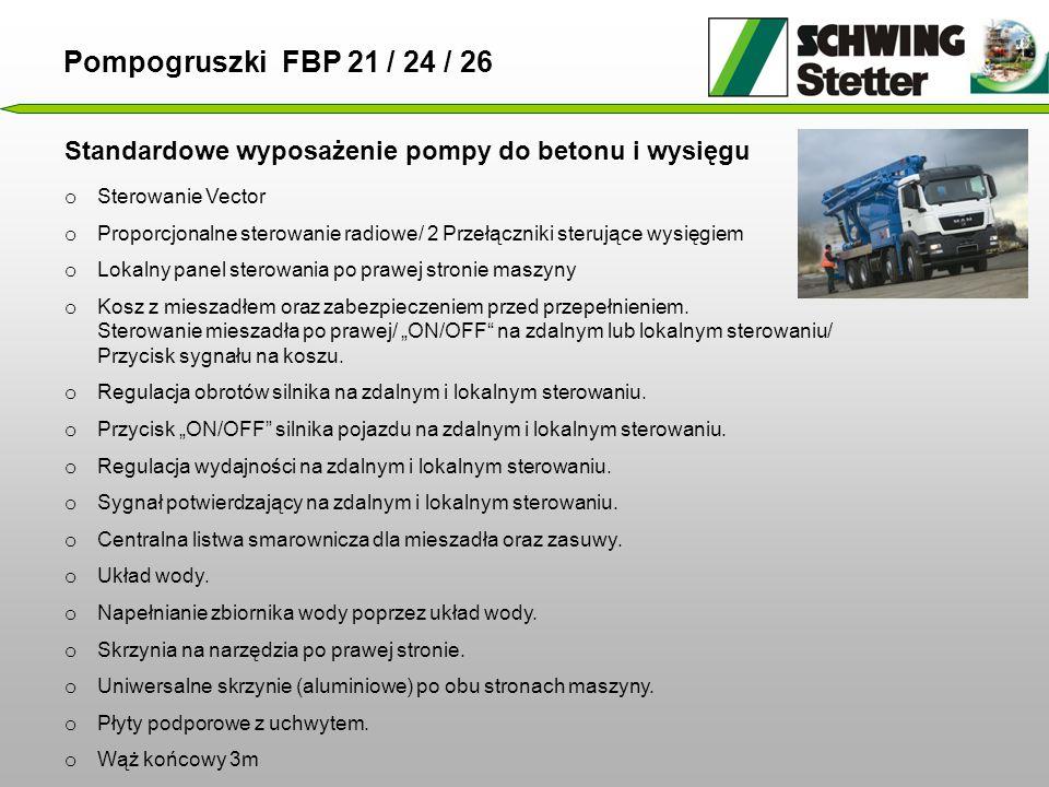 Pompogruszki FBP 21 / 24 / 26 Standardowe wyposażenie pompy do betonu i wysięgu. Sterowanie Vector.