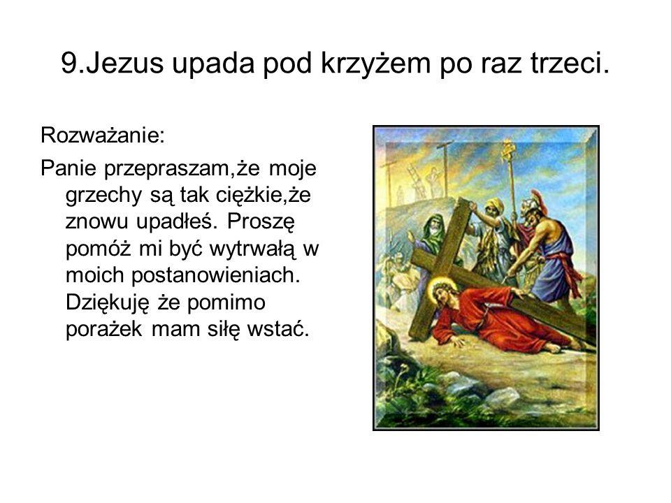 9.Jezus upada pod krzyżem po raz trzeci.