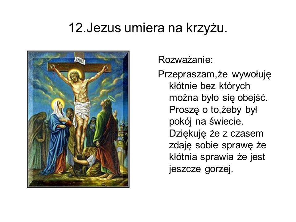 12.Jezus umiera na krzyżu. Rozważanie: