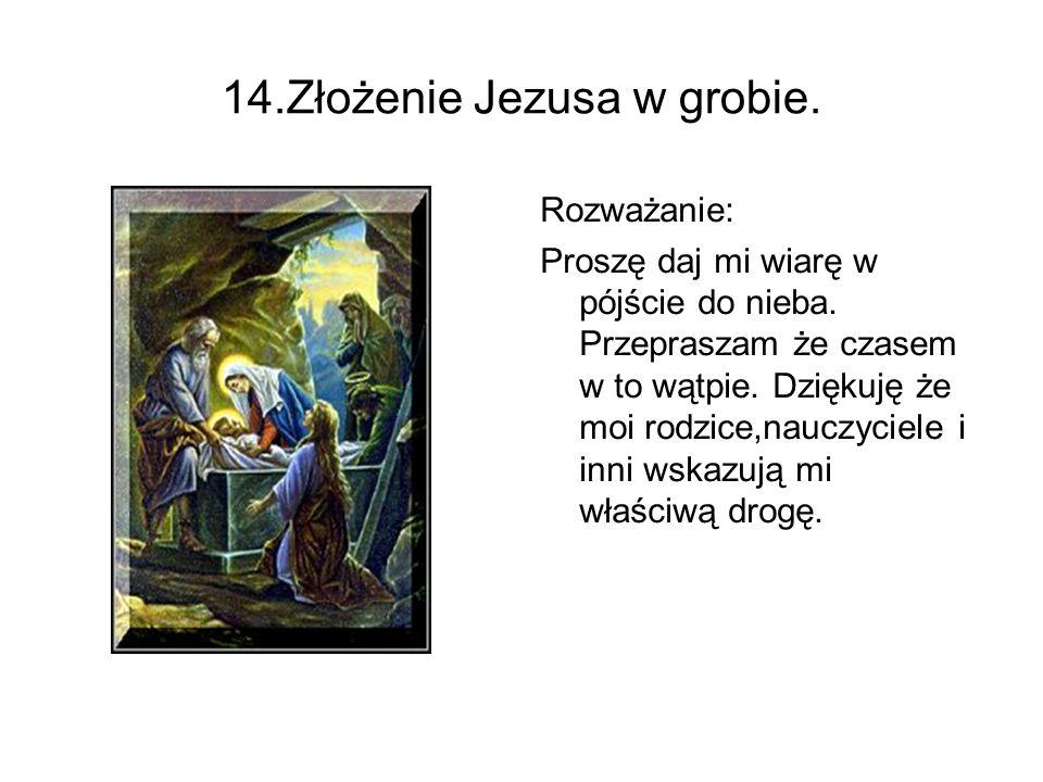 14.Złożenie Jezusa w grobie.