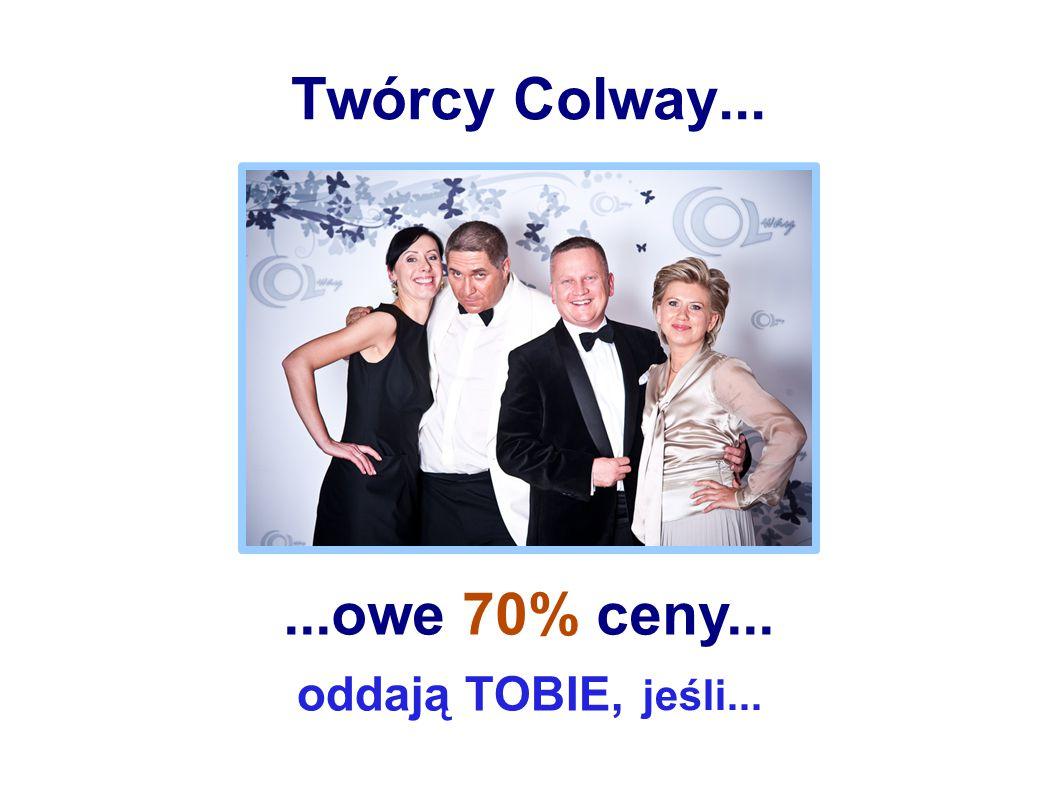 Twórcy Colway... ...owe 70% ceny...