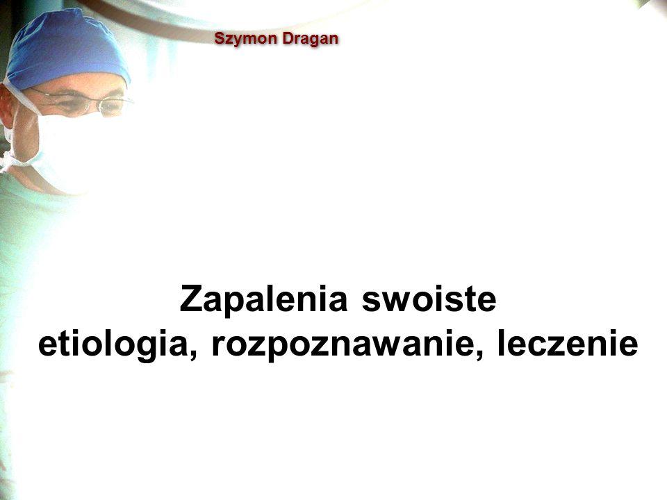 Zapalenia swoiste etiologia, rozpoznawanie, leczenie
