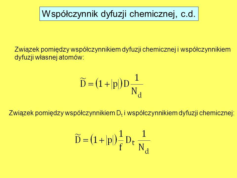 Współczynnik dyfuzji chemicznej, c.d.