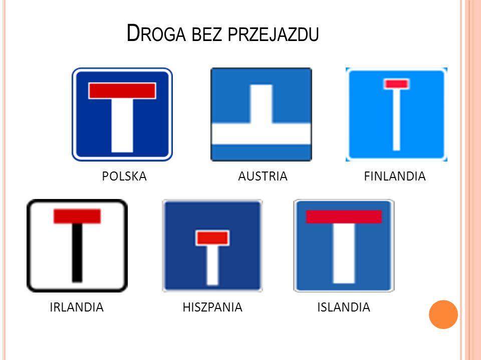 Droga bez przejazdu POLSKA AUSTRIA FINLANDIA IRLANDIA HISZPANIA