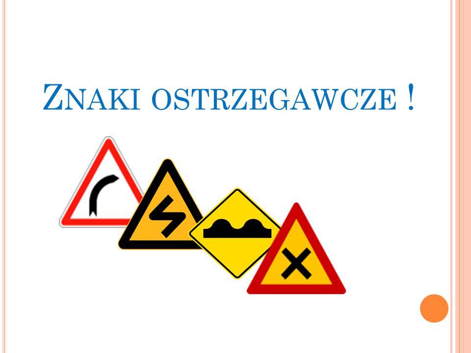 Znaki ostrzegawcze !