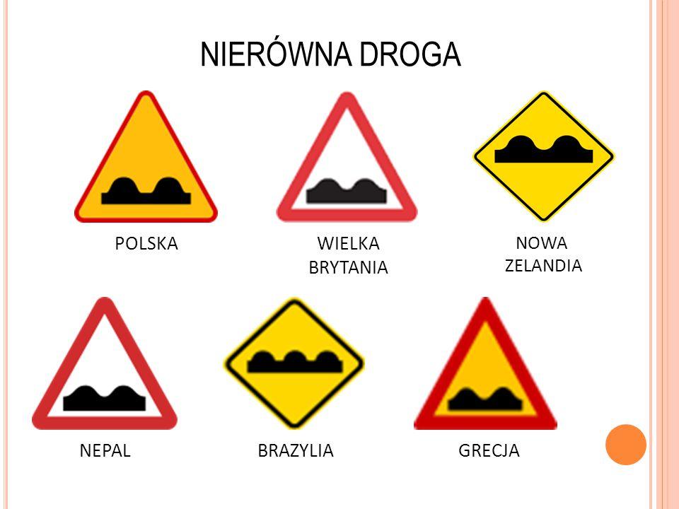 NIERÓWNA DROGA POLSKA WIELKA BRYTANIA NEPAL BRAZYLIA GRECJA NOWA