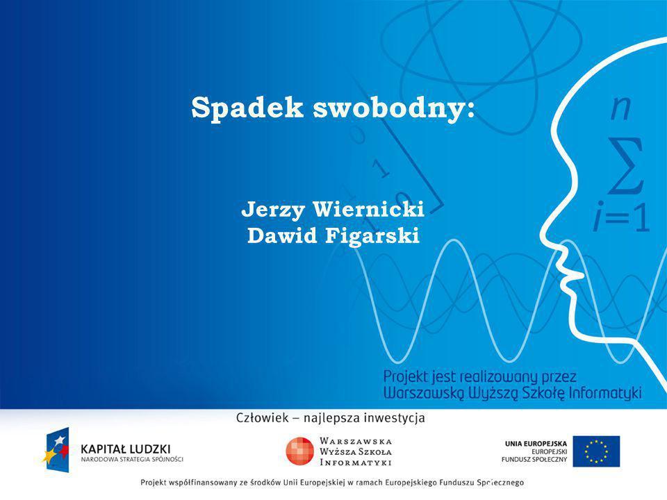 Spadek swobodny: Jerzy Wiernicki Dawid Figarski