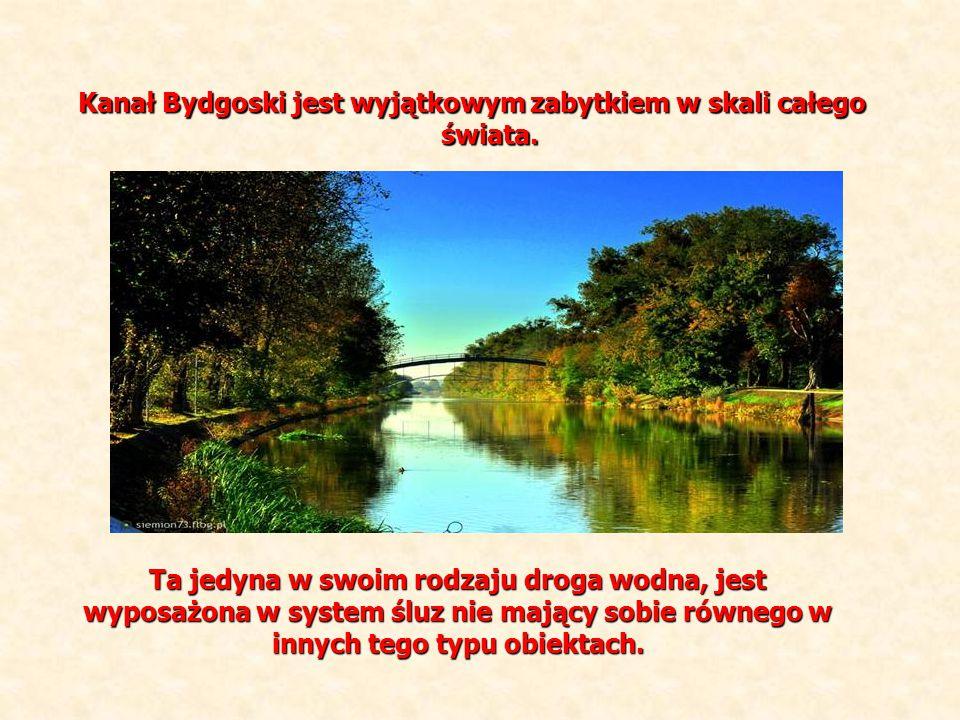 Kanał Bydgoski jest wyjątkowym zabytkiem w skali całego świata.