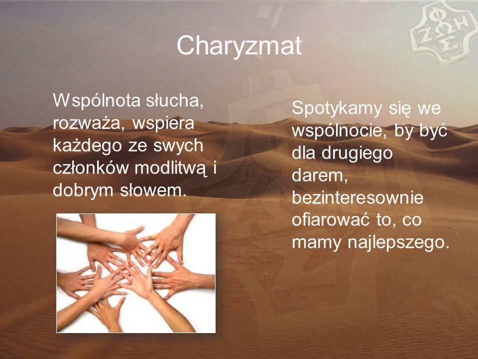 Charyzmat Wspólnota słucha, rozważa, wspiera każdego ze swych członków modlitwą i dobrym słowem.