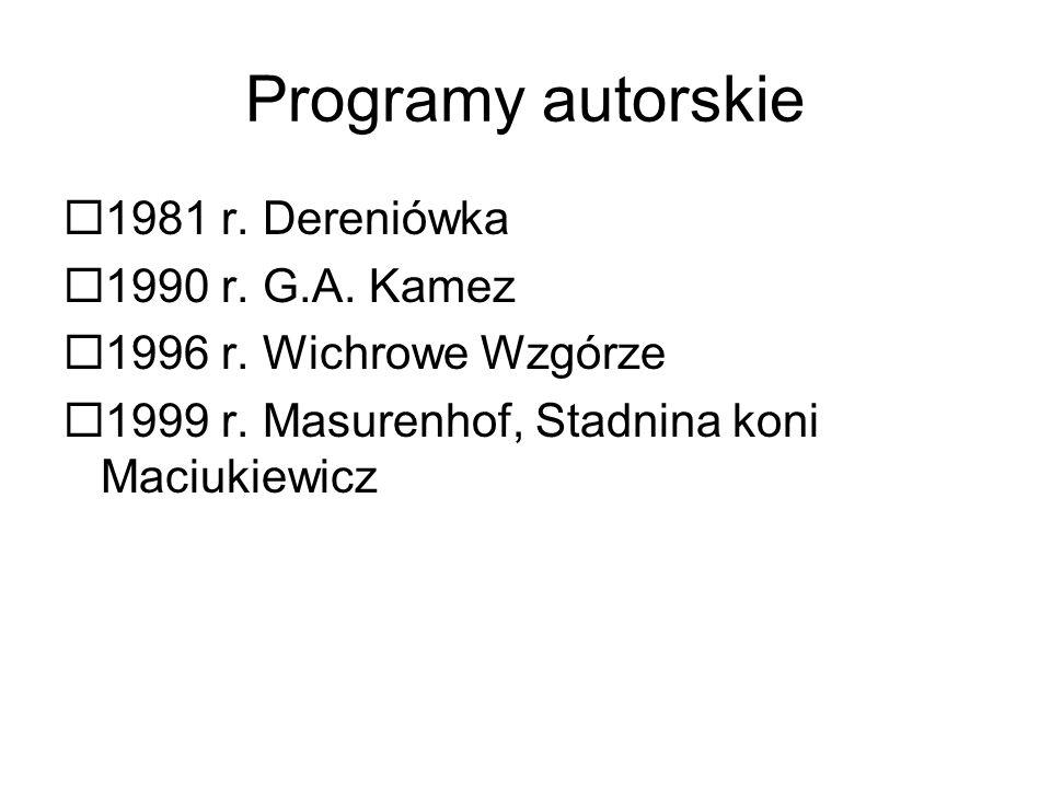 Programy autorskie 1981 r. Dereniówka 1990 r. G.A. Kamez