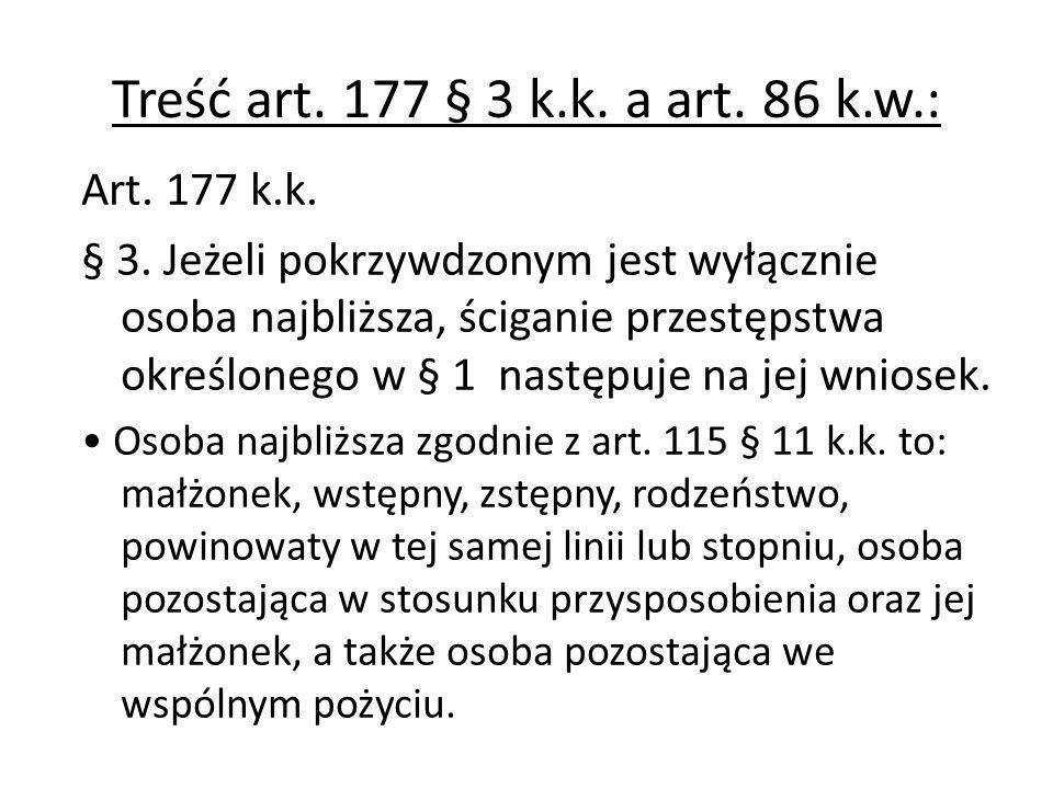 Treść art. 177 § 3 k.k. a art. 86 k.w.: Art. 177 k.k.