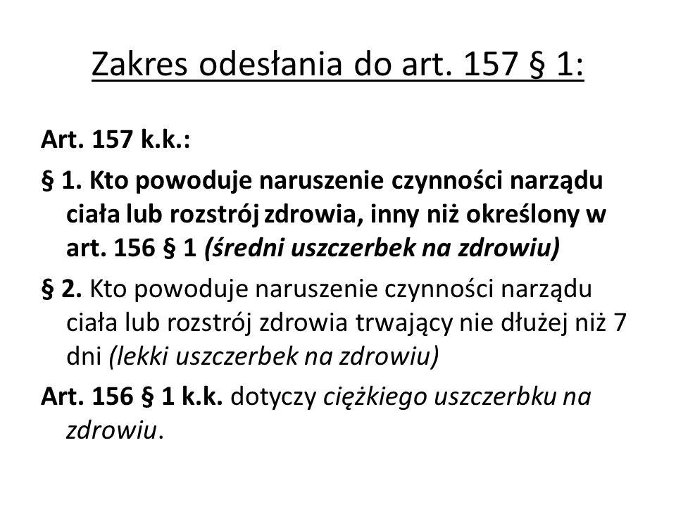 Zakres odesłania do art. 157 § 1:
