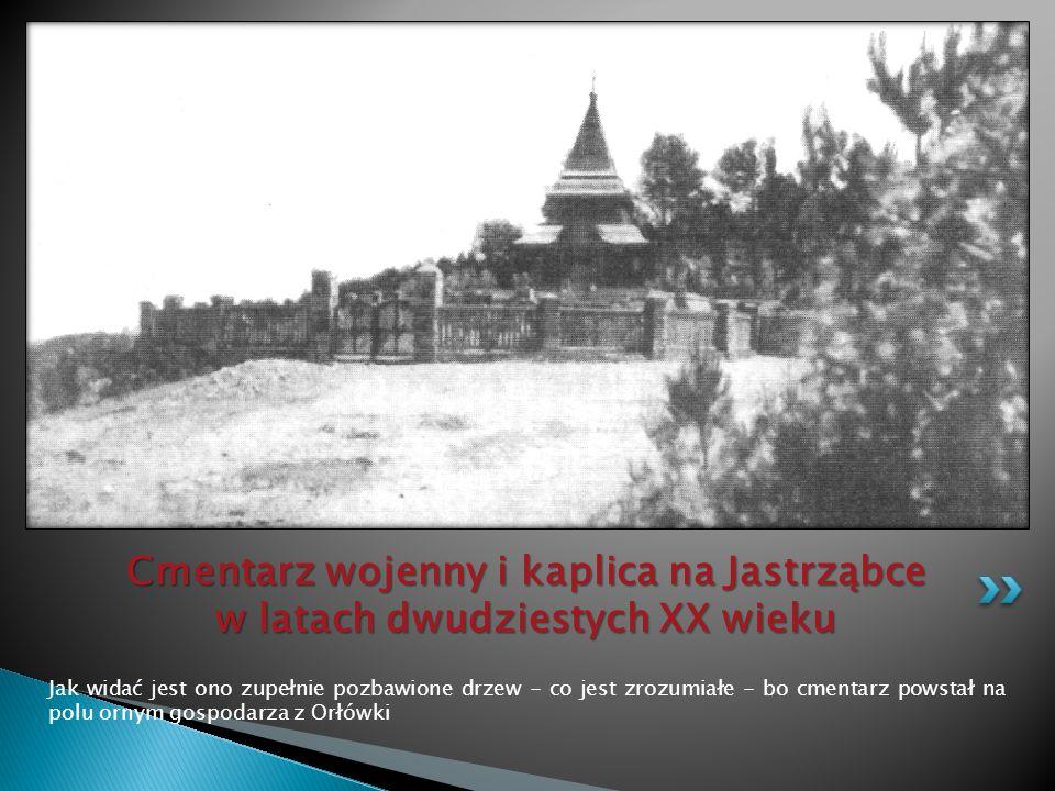 Cmentarz wojenny i kaplica na Jastrząbce w latach dwudziestych XX wieku