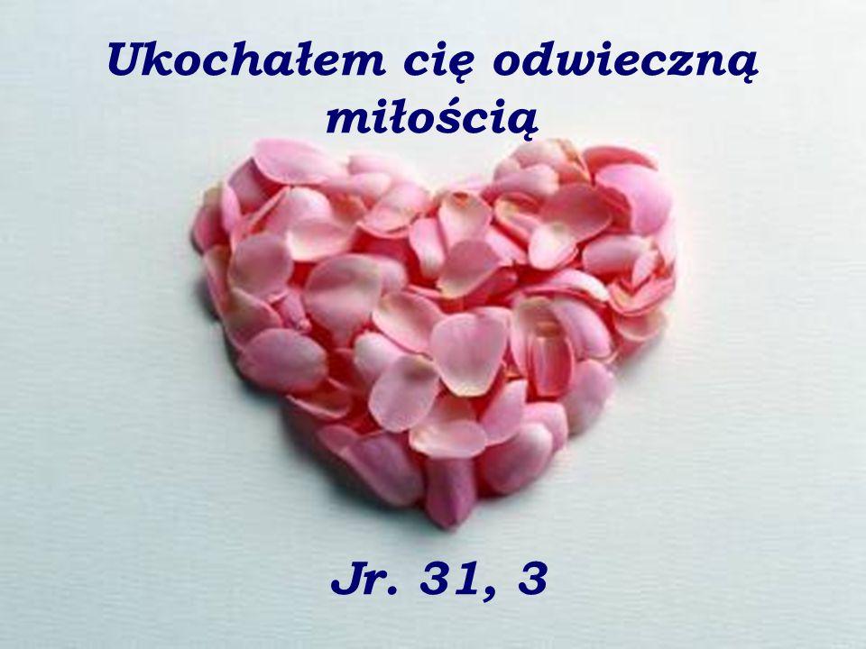 Ukochałem cię odwieczną miłością