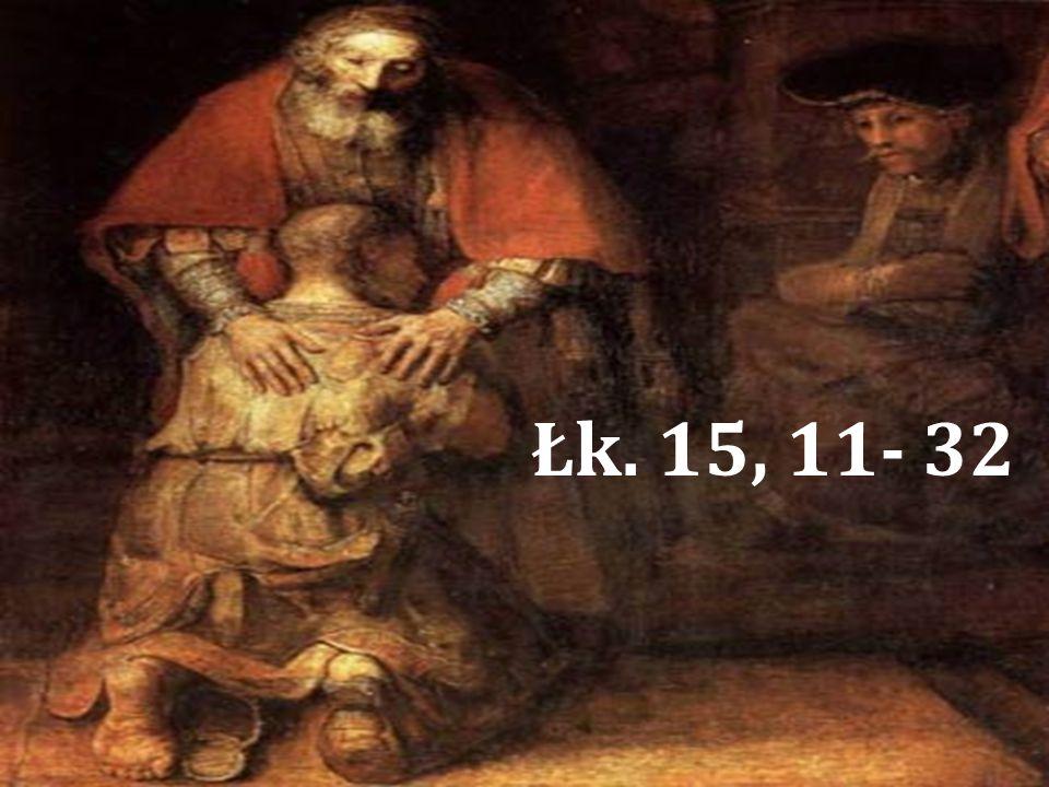 Łk. 15, 11- 32
