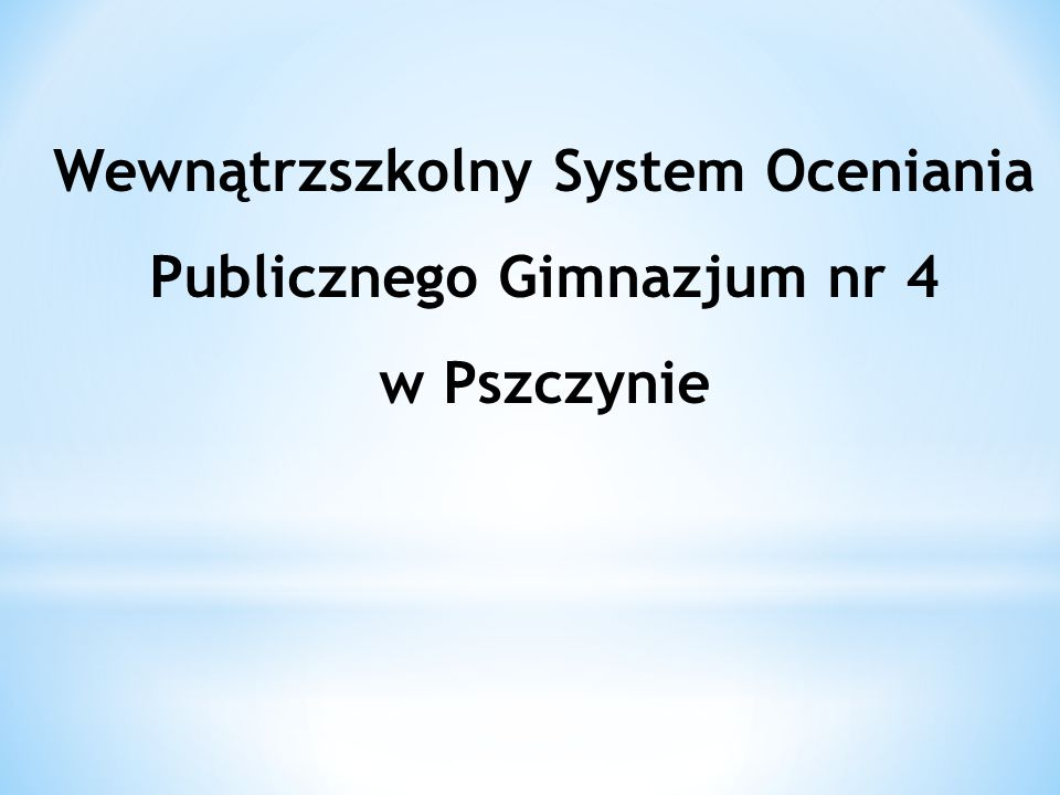 Wewnątrzszkolny System Oceniania Publicznego Gimnazjum nr 4