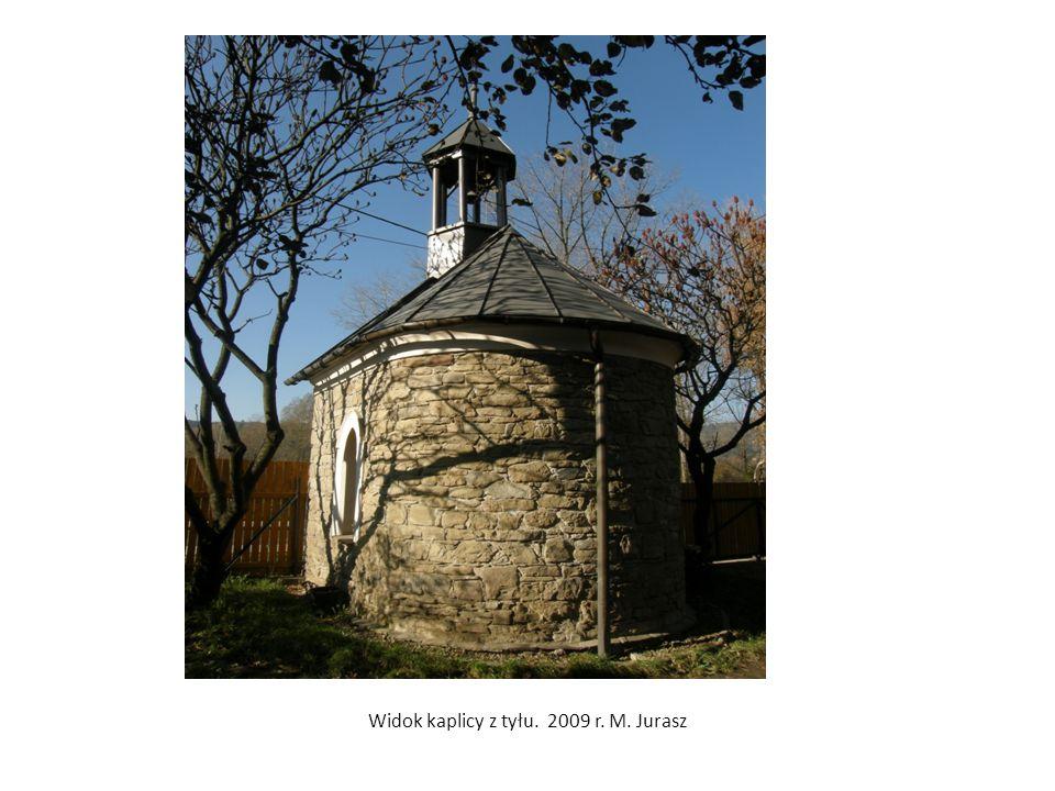 Widok kaplicy z tyłu. 2009 r. M. Jurasz