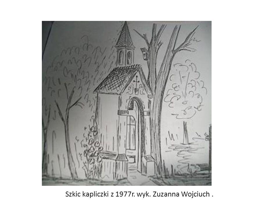 Szkic kapliczki z 1977r. wyk. Zuzanna Wojciuch .