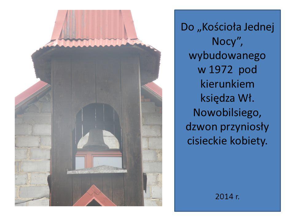 """Do """"Kościoła Jednej Nocy , wybudowanego w 1972 pod kierunkiem księdza Wł."""