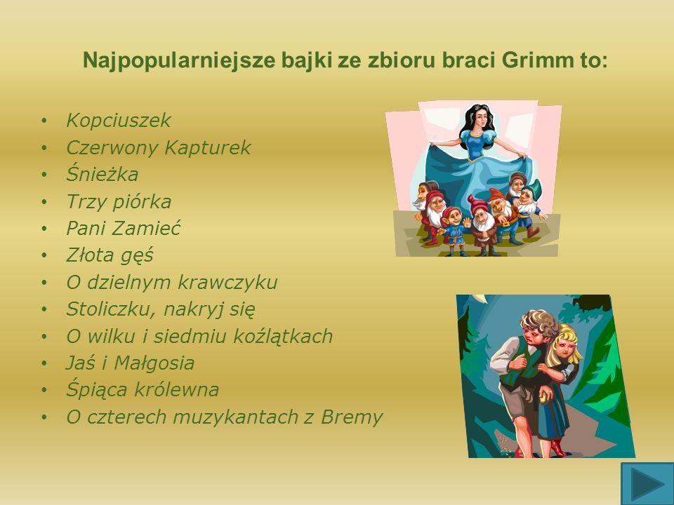 Najpopularniejsze bajki ze zbioru braci Grimm to: