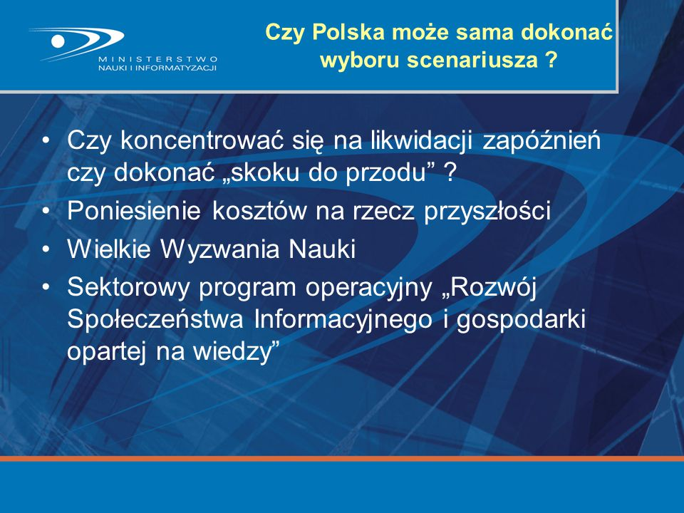 Czy Polska może sama dokonać wyboru scenariusza