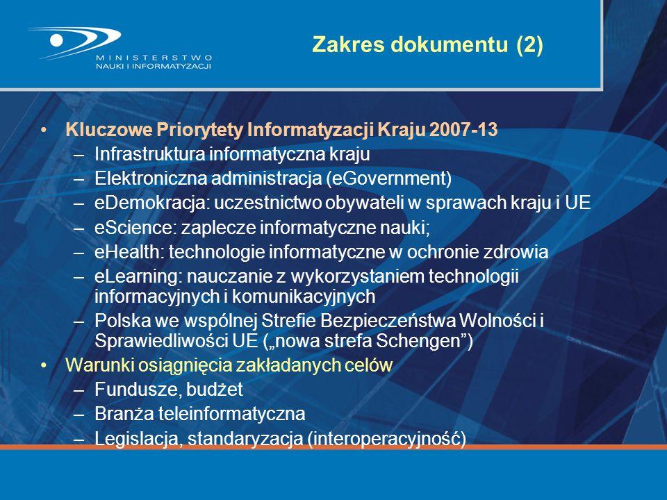 Zakres dokumentu (2) Kluczowe Priorytety Informatyzacji Kraju 2007-13