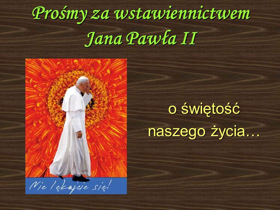 Prośmy za wstawiennictwem Jana Pawła II